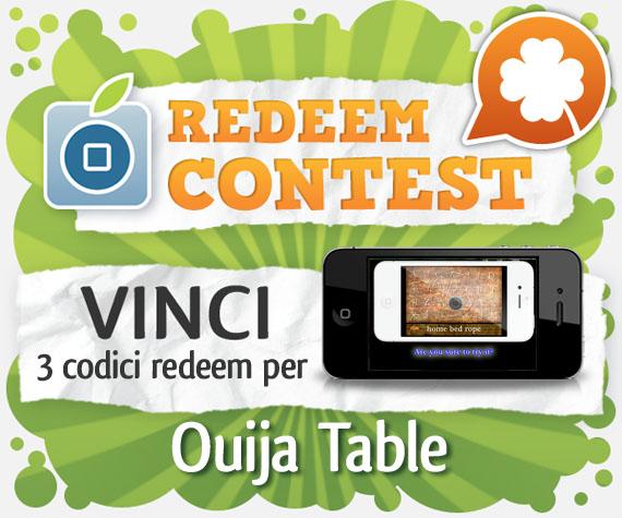 Contest vinci 3 codici redeem per ouija table vincitori iphone italia - La tavola ouija funziona ...