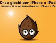 Crea giochi per iPhone e iPad: il nuovo libro di Roberto Mazzone