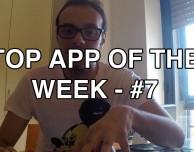 Top App Of The Week – #7 [VIDEO]