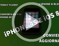 iOS 8 su iPhone 4S: conviene aggiornare? [VIDEO]