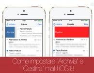 """Come utilizzare contemporaneamente le funzioni """"Archivia"""" e """"Cestina"""" nell'app Mail di iOS 8 – Noob's Corner"""
