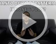 Quanto dura la batteria di iPhone 6 Plus? – Focus iPhoneItalia [VIDEO]