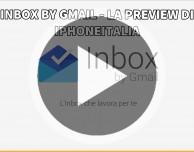 Inbox by Gmail – La video-preview di iPhoneItalia