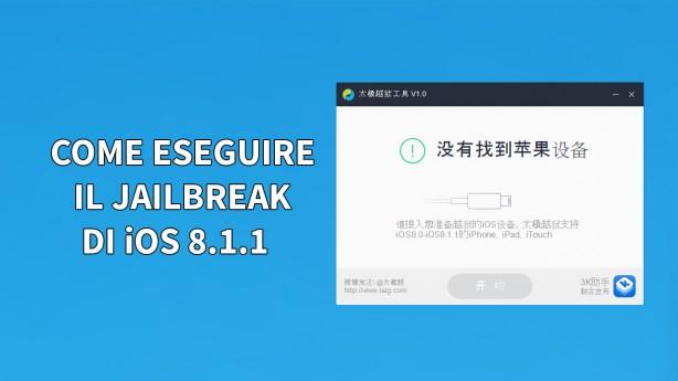 Come eseguire il Jailbreak di iOS 8.1.1/8.1.2 e 8.2 beta su iPhone con TaiG