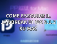 GUIDA: come eseguire il Jailbreak di iOS 8.1.2 su iPhone con PP – MAC