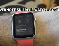 Evernote su Apple Watch (in mancanza dell'app ufficiale delle note) – Focus [VIDEO]