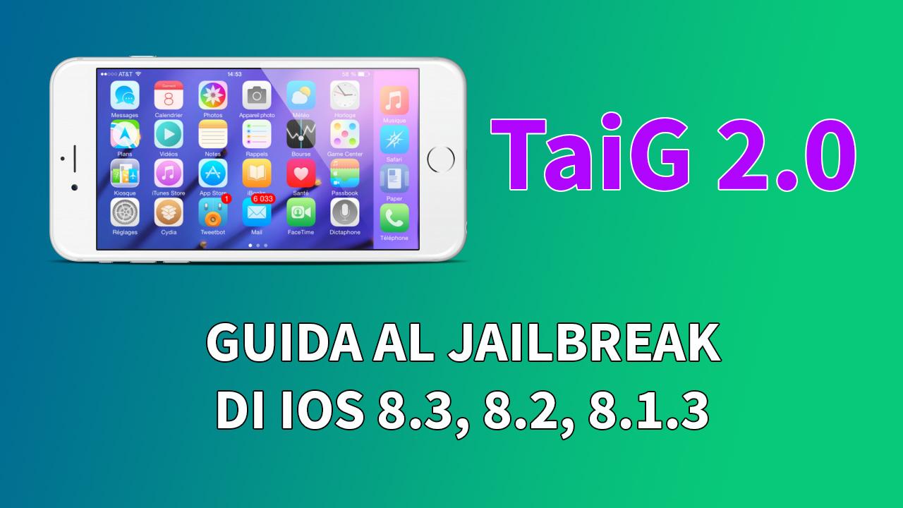 GUIDA: come eseguire il Jailbreak di iOS 8.3, 8.2 e 8.1.3 su iPhone con TaiG - WINDOWS