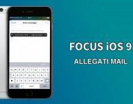 Inviare allegati direttamente da Mail? In iOS 9 si potrà fare – Focus [VIDEO]