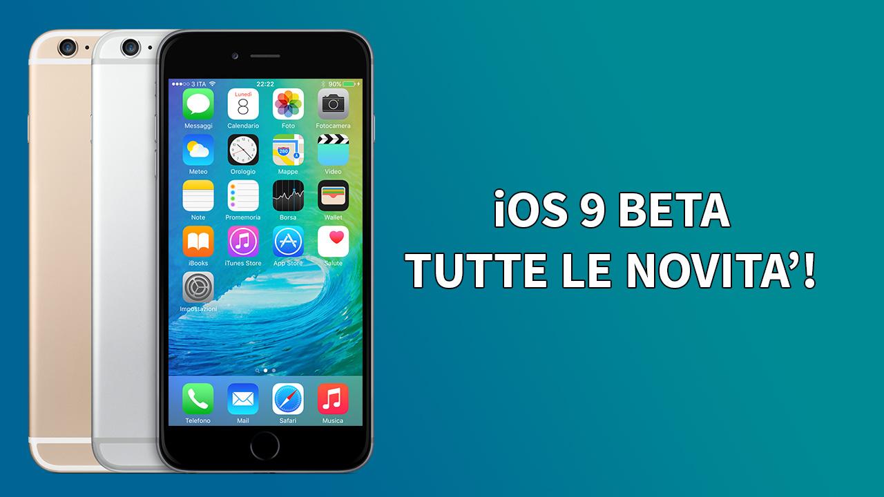 Ios 9 Beta Per Iphone Tutte Le Novità In Un Unico Articolo Video
