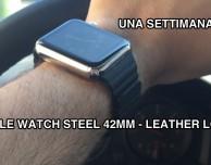 """Una settimana con Apple Watch Steel e il suo cinturino """"Leather Loop"""""""