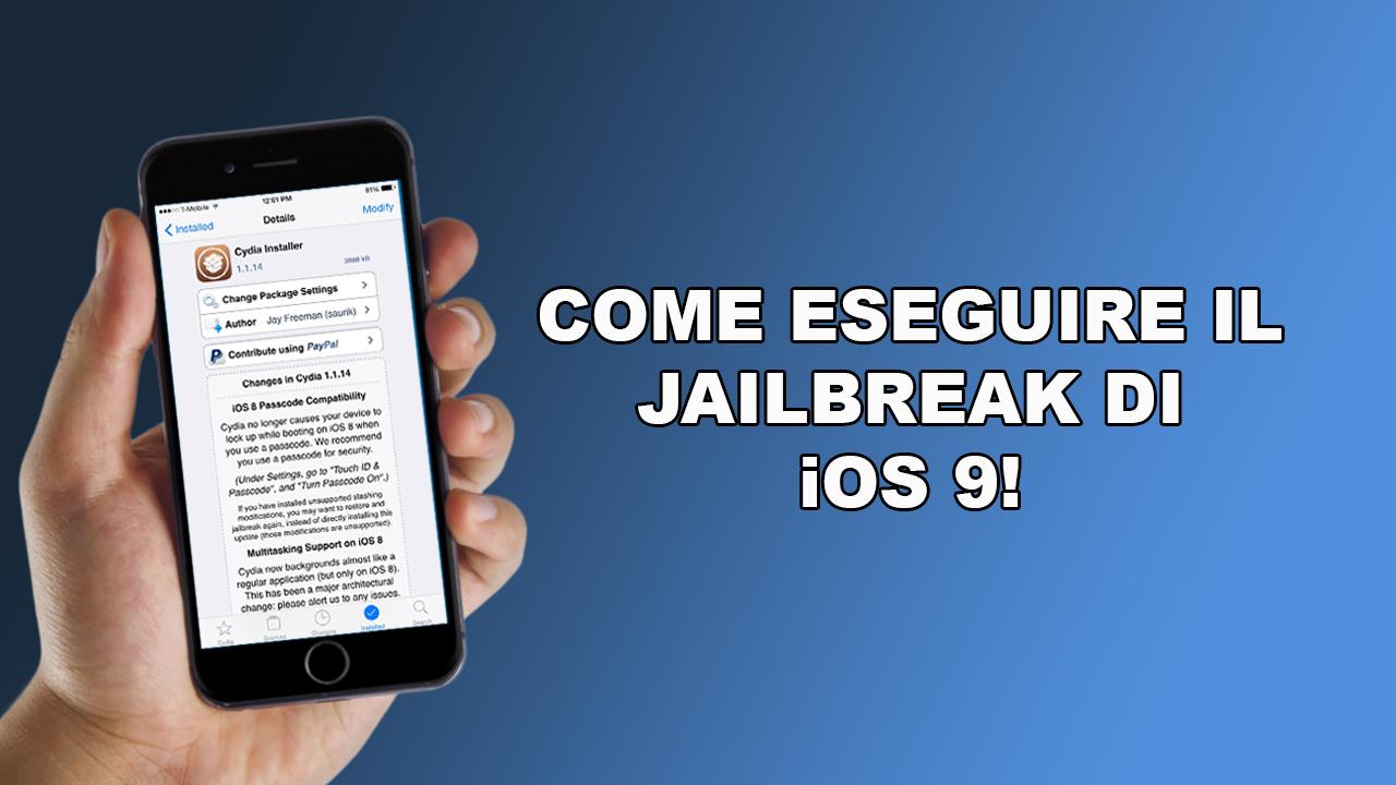 Come eseguire il Jailbreak di iOS 9 0, 9 0 1 e 9 0 2 su