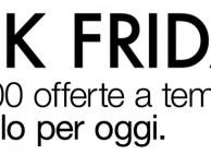 Black Friday: oltre 1800 offerte solo per oggi!