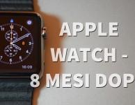 Apple Watch: otto mesi dopo – VIDEO