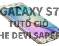Samsung Galaxy S7 – Tutto ciò che devi sapere [VIDEO]