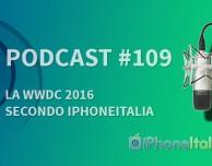 """La WWDC 2016 secondo iPhoneItalia"" – iPhoneItalia Podcast #109"