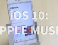 Focus: le novità dell'app Musica in iOS 10