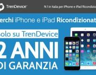 TrenDevice porta a 2 anni la Garanzia su iPhone e iPad ricondizionati