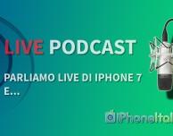 """Parliamo live di iPhone 7 e…"" – iPhoneItalia Podcast #115 Speciale Live"