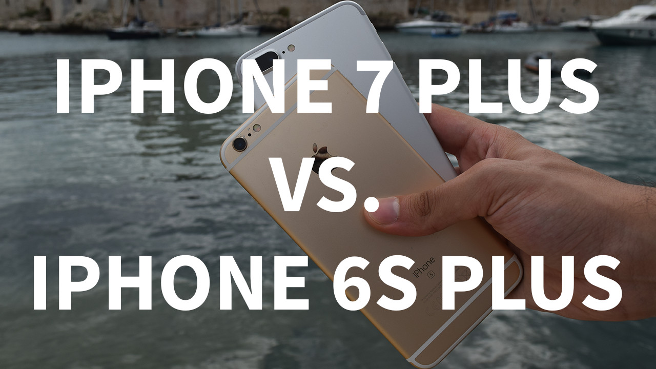 Confronto iPhone 7 Plus e iPhone 6s Plus [VIDEO]