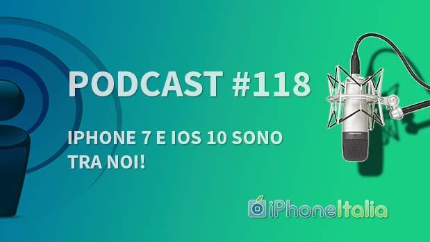 """""""iPhone 7 e iOS 10 sono tra noi!"""" – iPhoneItalia Podcast #118"""