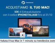 TrenDevice acquista il vostro Mac: con iPhoneItalia 50 € di extravalutazione