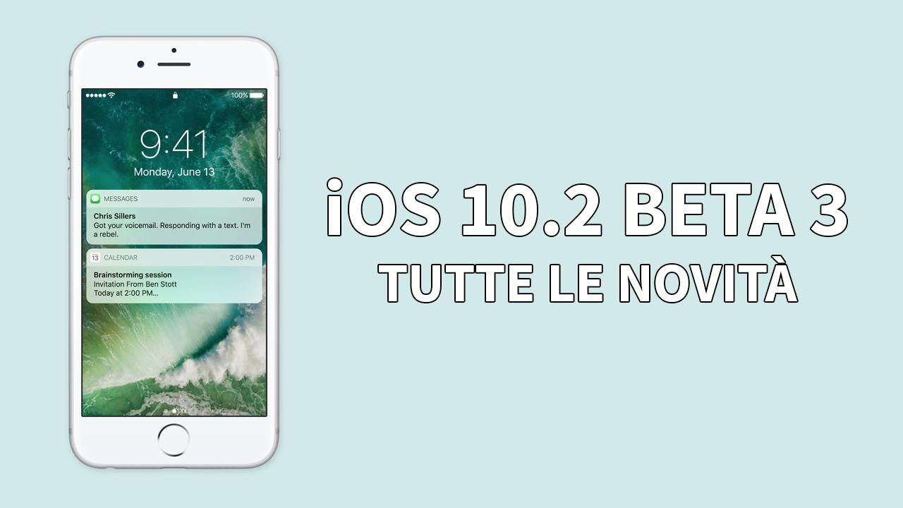 iOS 10.2 Beta 3: ecco tutte le novità introdotte su iPhone!
