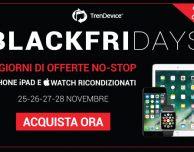 TrenDevice: ultime ore di sconti BlackFriDays su iPhone e iPad ricondizionati