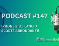 iPhone 8: al lancio scorte abbondanti! – iPhoneItalia Podcast #147