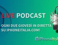 iPhoneItalia Live Podcast episodio 6!