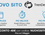 Il sito TrenDevice si rinnova: in regalo uno sconto di -40€ su iPhone e iPad