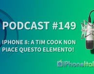 iPhone 8: a Tim Cook non piace questo elemento! – iPhoneItalia Podcast #149