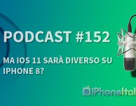 Ma iOS 11 sarà diverso su iPhone 8? – iPhoneItalia Podcast #152