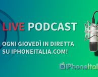 iPhoneItalia Live Podcast episodio 3!