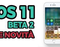 iOS 11 beta 2: ecco TUTTE le novità introdotte su iPhone!