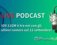 iPhoneItalia Live Podcast speciale iOS 11 GM!