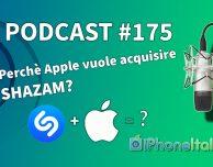 Perché Apple vuole acquisire SHAZAM? – iPhoneItalia Podcast #175