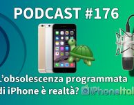 L'obsolescenza programmata di iPhone è realtà? – iPhoneItalia Podcast #176