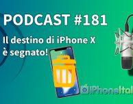Il destino di iPhone X è segnato! -iPhoneItalia Podcast #181
