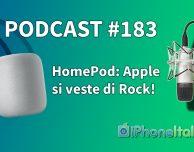 HomePod: Apple si veste di Rock! – iPhoneItalia Podcast #183