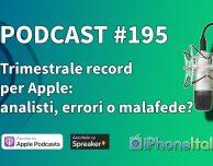 Ennesima trimestrale record per Apple: analisti, errori o malafede? – iPhoneItalia Podcast #195
