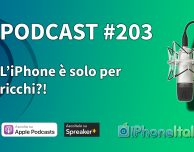 L'iPhone è solo per ricchi?! – iPhoneItalia Podcast #204