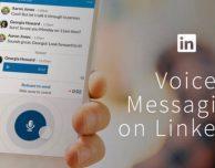 Su LinkedIn Messaging è ora possibile inviare messaggi vocali