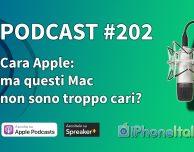 Cara Apple: ma questi Mac non sono troppo cari? – iPhoneItalia Podcast #202