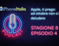 Apple, ti prego: ad ottobre non ci deludere – iPhoneItalia Podcast S08E04