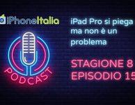 iPad Pro si piega ma non è un problema – iPhoneItalia Podcast S08E15