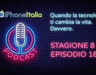Quando la tecnologia ti cambia la vita. Davvero – iPhoneItalia Podcast S08E18