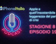 Apple e quell'insostenibile leggerezza del parlare di crisi – iPhoneItalia Podcast S08E19