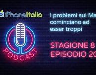 I problemi sui Mac cominciano ad esser troppi – iPhoneItalia Podcast S08E20
