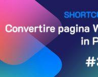 Shortcuts #37: Convertire una pagina Web in PDF