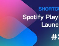 Shortcuts #39: Spotify Playlist Launcher